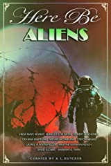 Here Be Aliens: Myth, Monsters and Mayhem (Here Be - Myth, Monsters and Mayhem) Kindle Edition