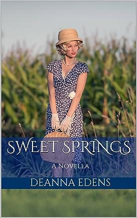 Sweet Springs: A Novella