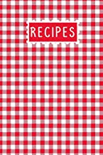 Recipes: Blank Recipe Cookbook Journal Notebook to Write In Favorite/ Family Recipes Red White Checkered Tablecloth Cover Design