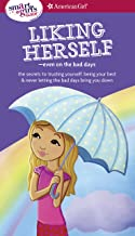 A Smart Girl's Guide: Liking Herself: Even on the Bad Days (American Girl)
