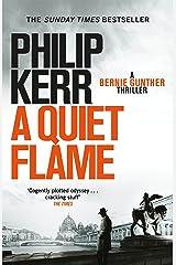 A Quiet Flame: Bernie Gunther Thriller 5 (Bernie Gunther Mystery) Kindle Edition