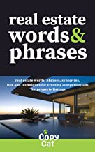 Real Estate Words & Phrases: Real estate words, phrases, synonyms, tips and techniques for creating compelling ads for pro...