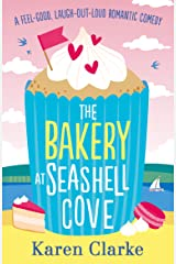 The Bakery at Seashell Cove: A feel good, laugh out loud romantic comedy (The Seashell Cove Book 2) Kindle Edition
