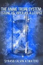 The Anime Trope System: Stone vs. Viper, #9 a LitRPG (ATS)