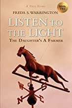 Listen to the Light: The Daughter's A Farmer