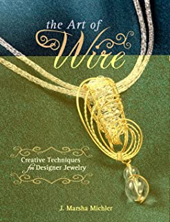 The Art of Wire: Creative Techniques for Designer Jewelry