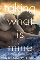Taking What Is Mine (Wilde Boys Book 1) Kindle Edition
