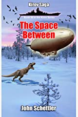 The Space Between (Kirov Series Book 59) Kindle Edition
