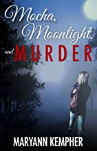Mocha, Moonlight, and Murder (Book One)