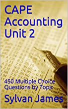 CAPE Accounting Unit 2: 450 Multiple Choice Questions by Topic