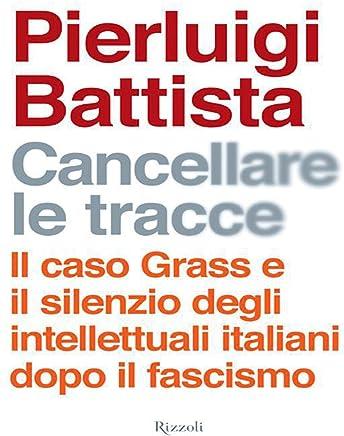 Cancellare le tracce: Il caso Grass e il silenzio degli intellettuali italiano dopo il fascismo
