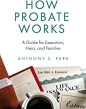 How Probate Works: A Guide for Executors, Heirs, and Families