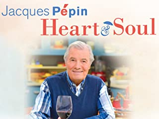 Jacques Pépin: Heart and Soul