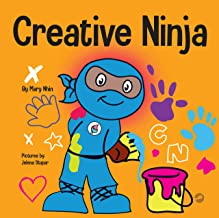 Creative Ninja : A STEAM Book for Kids About Developing Creativity (Ninja Life Hacks 54)
