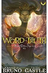 Word of Truth: (Buried Goddess Saga Book 6) Kindle Edition
