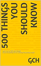 500 THINGS YOU SHOULD KNOW: Learn up to 500 new things! (From breathing fire to cooking the perfect roast)