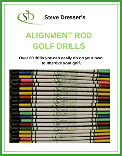 Alignment Rod Golf Tips: Over 80 drills you can easily do on your own to improve your game.