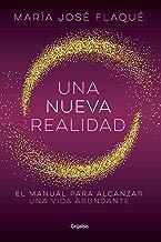 Una nueva realidad: El manual para alcanzar una vida abundante