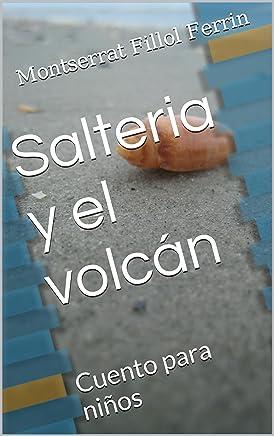 Salteria y el volcán: Ilustraciones Sandra Frey Grimm Cuento para niños (Spanish Edition)