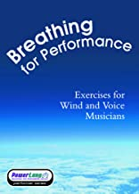 Breathing for Performance - Exercises for Wind and Voice Musicians