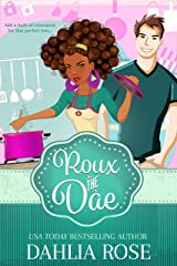 Roux The Dae: The Charmed Cookbook Series Book 1 Kindle Edition