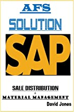 Modules Sales Distribution and Material Management In SAP AFS Solution: Modules Sales Distribution and Material Management In SAP AFS Solution (The SAP AFS Solution Book 1)