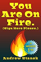 You Are On Fire. (Sign Here Please) (You Are Dead. Book 5)