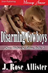 Disarming Cowboys [Lone Wolves of Shay Falls 7] (Siren Publishing Menage Amour) Kindle Edition
