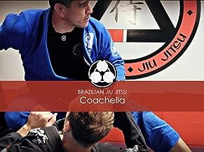 Brazilian Jiu Jitsu: Coachella