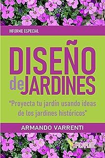 Diseño de Jardines: Proyecta tu jardín usando ideas de los jardines históricos (Informe Especial nº 2) (Spanish Edition)