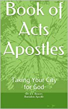 Book of Acts Apostles: Taking Your City for God