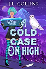 A Cold Case On High (Ice Witch Mysteries Book 4) Kindle Edition