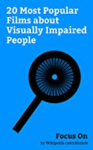 Focus On: 20 Most Popular Films about Visually Impaired People: The Fault in Our Stars (film), The Book of Eli, Daredevil (film), My Annoying Brother, ... Free, The Miracle Worker (2000 film), etc.
