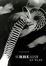 Surrealism at Play (Art History Publication Initiative)