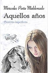 Aquellos años: (Pretérito imperfecto) (Spanish Edition) Kindle Edition