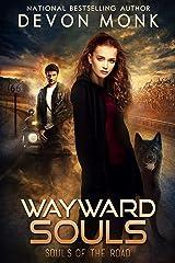 Wayward Souls (Souls of the Road Book 1) Kindle Edition