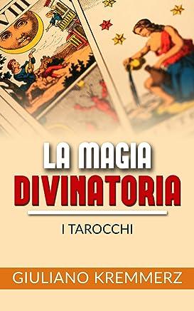 La magia divinatoria - I Tarocchi