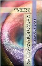 Macro for Smarties: Bug-Free Macro Photography
