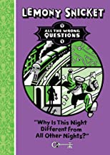 All The Wrong Questions: Why Is This Night Different From All Others?