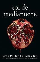 Sol de medianoche / Midnight Sun (La Saga Crepusculo / The Twilight Saga) (Spanish Edition)