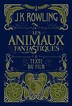 Livres Les animaux fantastiques: Le texte du film PDF
