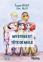 Mystère et tête de mule: Adapté aux dyslexiques (Farfadet) (French Edition)