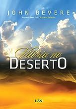 Vitória no Deserto: Como se fortalecer em tempos de sequidão (Portuguese Edition)
