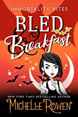 Bled & Breakfast (Immortality Bites Book 7) Kindle Edition