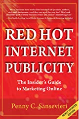 Red Hot Internet Publicity: The Insider's Guide to Marketing Online Kindle Edition