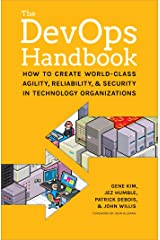 The DevOps Handbook: How to Create World-Class Agility, Reliability, and Security in Technology Organizations Kindle Edition