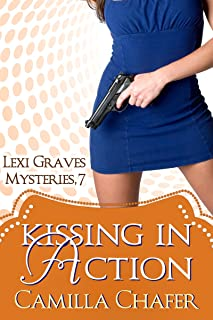 Kissing in Action (Lexi Graves Mysteries Book 7)