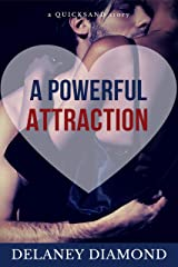 A Powerful Attraction (Quicksand Book 1) Kindle Edition