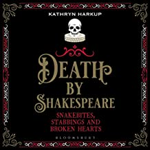 Death by Shakespeare: Snakebites, Stabbings and Broken Hearts