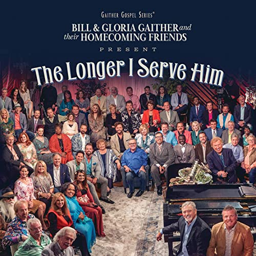 Gaither Vocal Band - The Longer I Serve Him (2020)